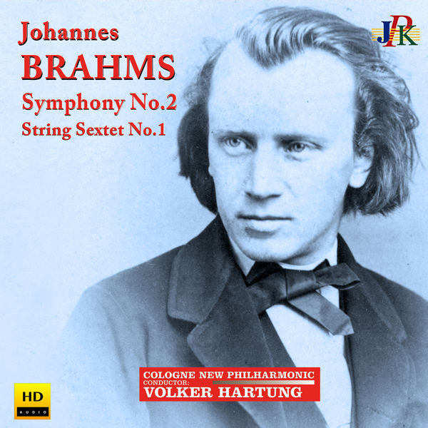 Cologne New Philharmonic Orchestra - Brahms: Symphony No. 2 & String Sextet No. 1
