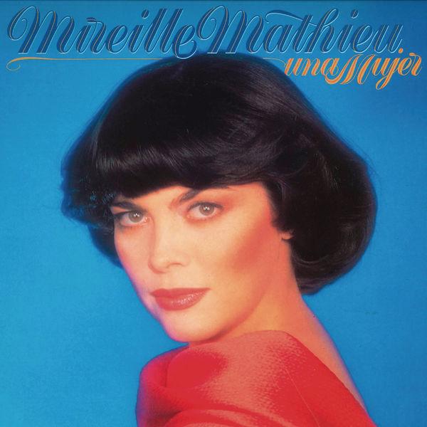 Mireille Mathieu - Una Mujer (Remasterizado)