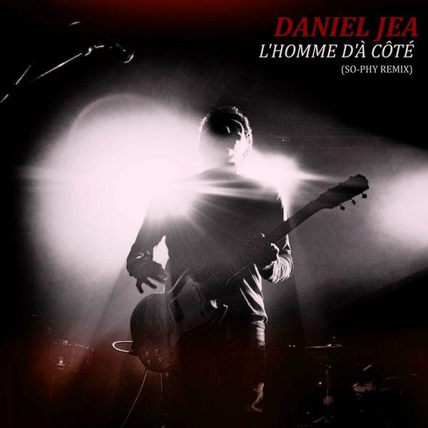 Daniel Jea - L'homme d'à côté (So-Phy Remix)