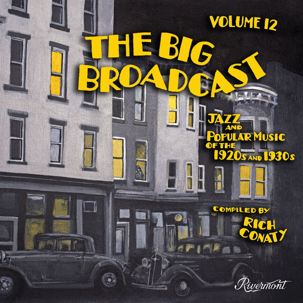 Various Artists - The Big Broadcast, Vol. 12: Jazz and Popular Music of the 1920s and 1930s