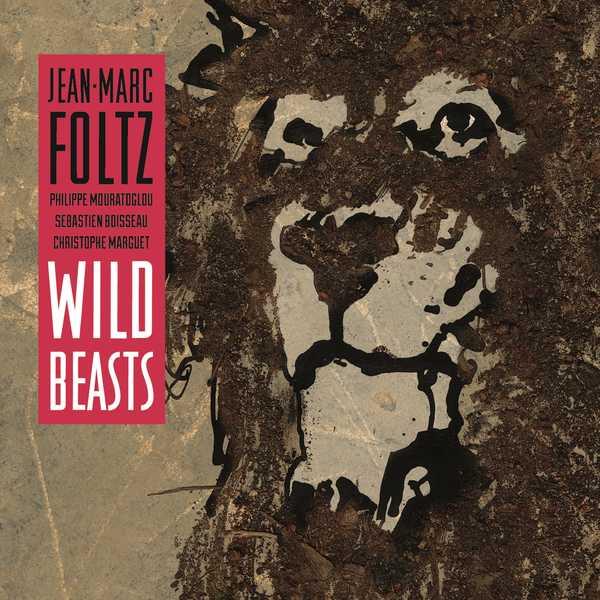 Jean-Marc Foltz - Wild Beasts