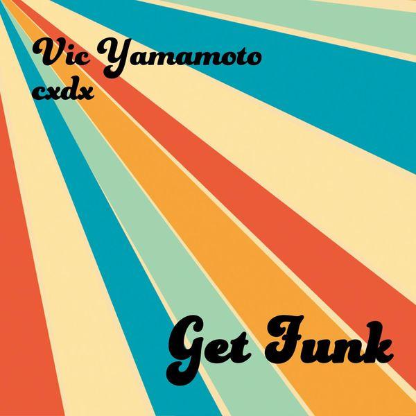 Vic Yamamoto - Get Funk