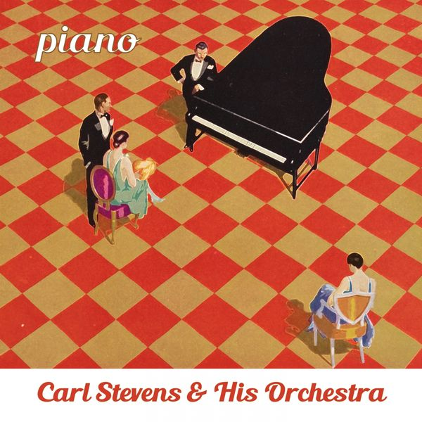 Carl Stevens & His Orchestra - Piano