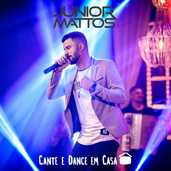 Junior Mattos - Cante e Dance Em Casa
