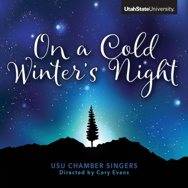 Utah State University Chamber Singers - On a Cold Winter's Night