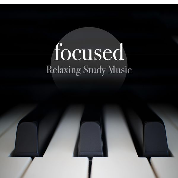 Focused - Relaxing Study Music, Enhance your Concentration