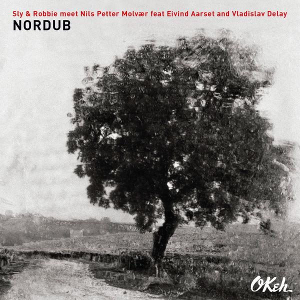 Sly & Robbie - Nordub - Sly & Robbie Meet Nils Petter Molvaer