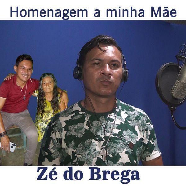 Zé Do Brega - Homenagem a Minha Mãe