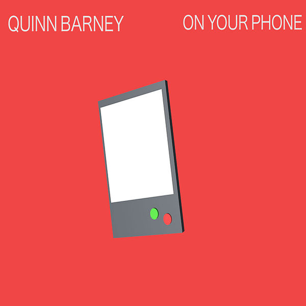 Quinn Barney - On Your Phone