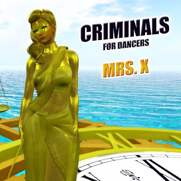 Mrs. X - Criminals for Dancers