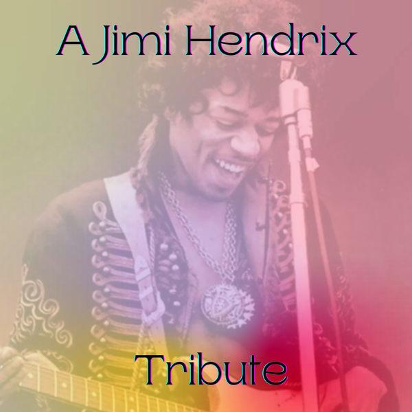 Jimi Hendrix|A Jimi Hendrix Tribute