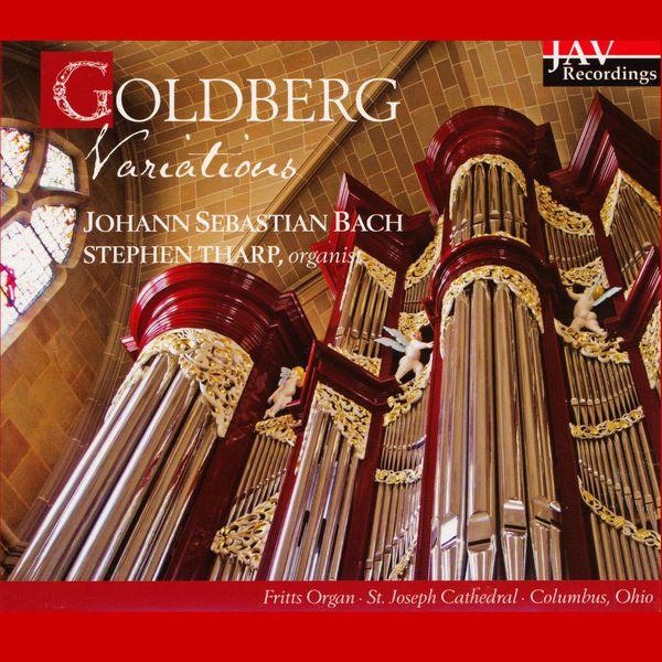 Stephen Tharp - Bach: Goldberg Variations, BWV 988 (Recorded on the Organ at Saint Joseph's Cathedral, Columbus, Ohio)