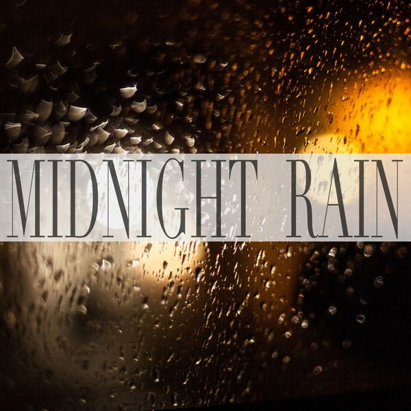 Rain Sounds - Midnight Rain