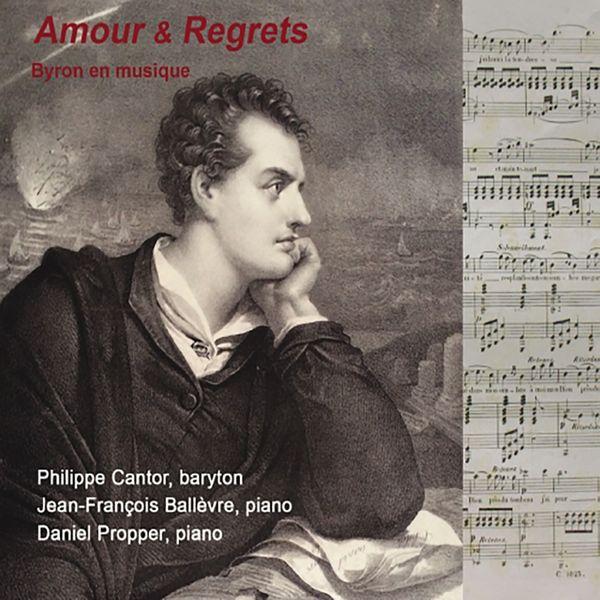 Philippe Cantor, Daniel Propper, Jean-Francois Ballevre - Amour et Regrets - Byron en Musique