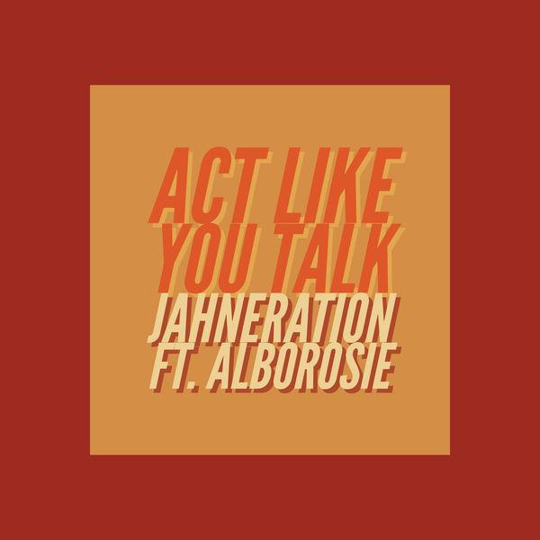 Jahneration - Act Like You Talk