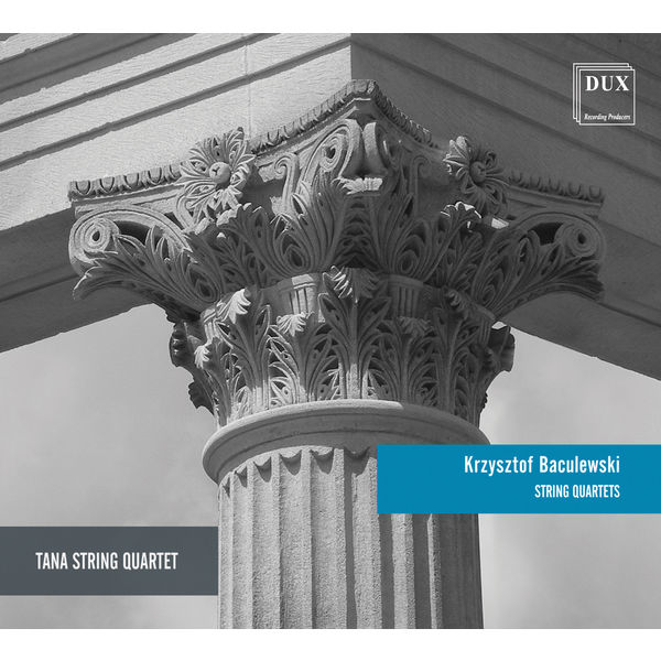 Tana String Quartet - Krzysztof Baculewski: String Quartets