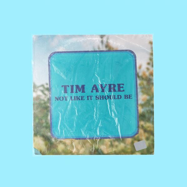 Tim Ayre - Not Like It Should Be
