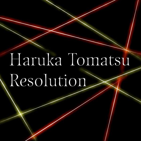 Haruka Tomatsu - Resolution