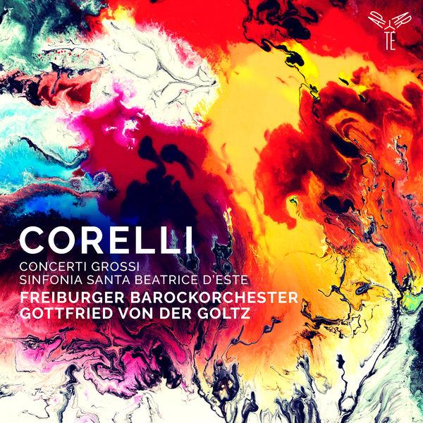 Gottfried von der Goltz - Corelli : Concerti Grossi, Sinfonia to Santa Beatrice d'Este
