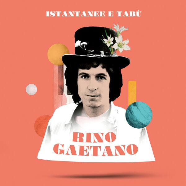 Rino Gaetano|Istantanee & tabù
