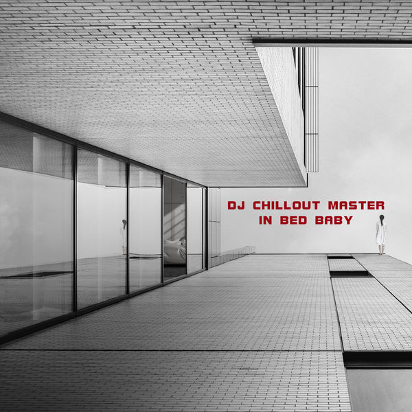 Dj Chillout Master - In Bed Baby