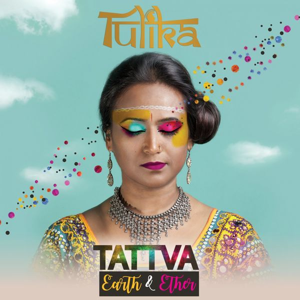 Tulika Srivastava - Tattva: Earth & Ether
