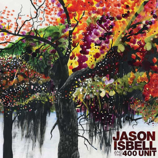 Jason Isbell and the 400 Unit - Jason Isbell and the 400 Unit