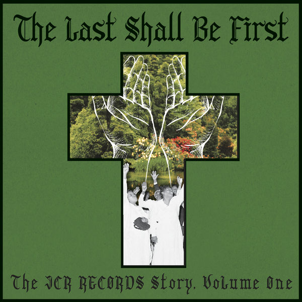 Various Artists - The Last Shall Be First: The JCR Records Story, Vol. 1