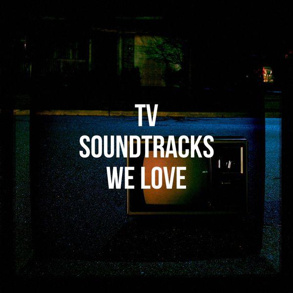 Album Tv Soundtracks We Love, TV Theme Songs Unlimited, TV
