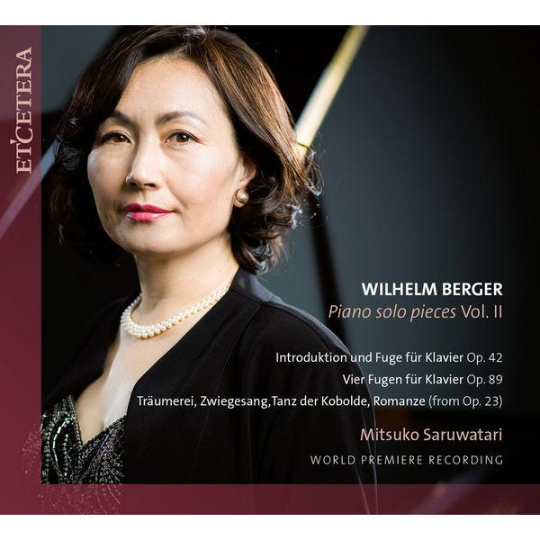 Mitsuko Saruwatari - Berger: Piano Solo Pieces, Vol. II