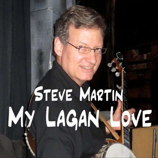 Steve Martin - My Lagan Love