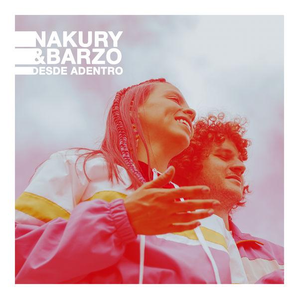 Nakury & Barzo - Desde Adentro