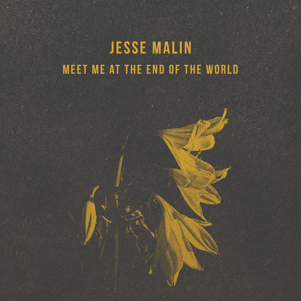 Jesse Malin - Meet Me At The End Of The World