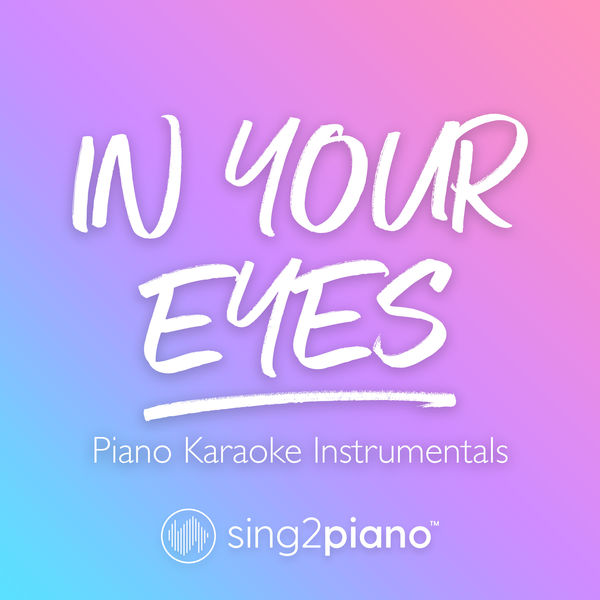 Sing2Piano - In Your Eyes