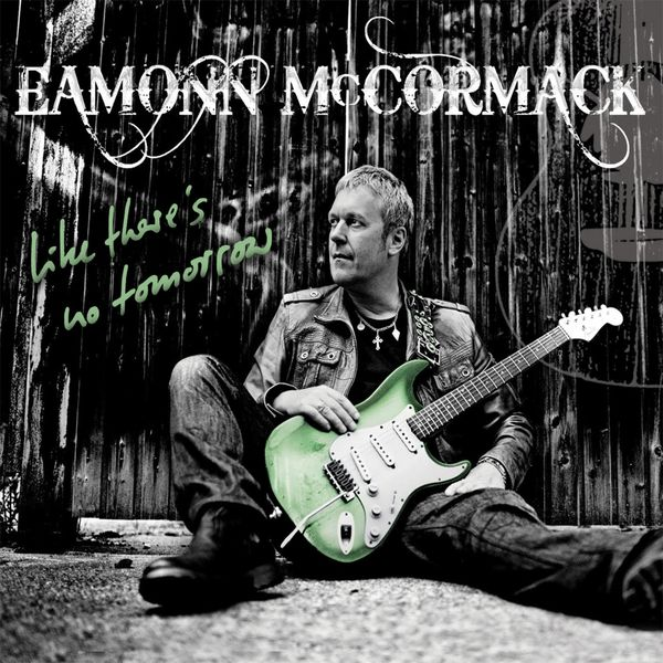 Eamonn McCormack - Like There's No Tomorrow