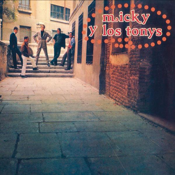 Micky Y Los Tonys - Micky y los Tonys (Remasterizado)