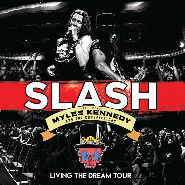 Slash - Living The Dream Tour