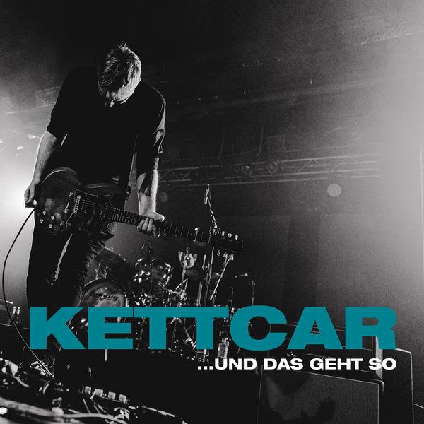 Kettcar - ...und das geht so (Live)