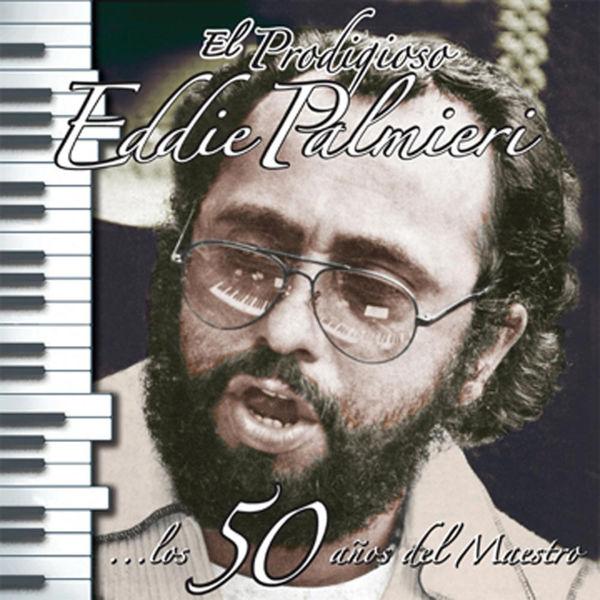 Eddie Palmieri - El Prodigioso - Los 50 Años Del Maestro