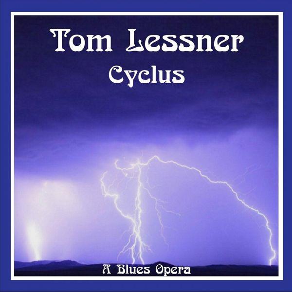 Tom Lessner - Cyclus - A Blues Opera