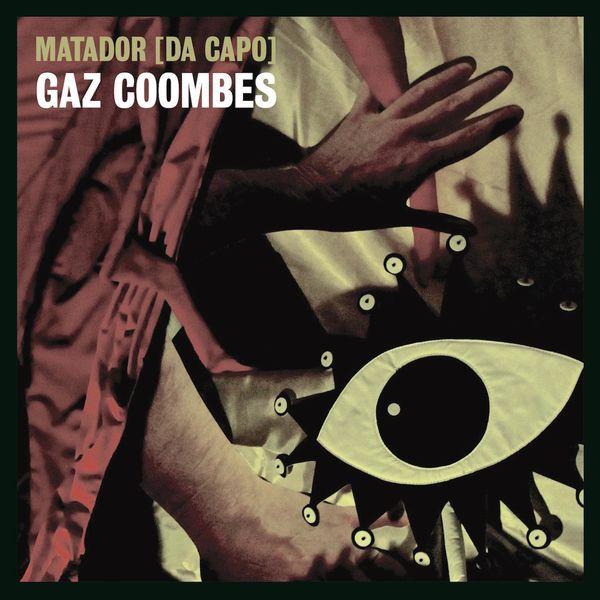 Gaz Coombes Matador (Da Capo)