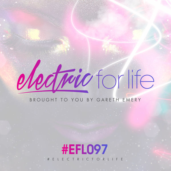 Gareth Emery - Electric For Life Episode 097