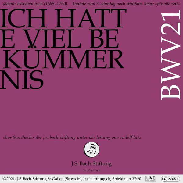 Chor der J.S. Bach-Stiftung - Bachkantate, BWV 21 - Ich hatte viel Bekümmernis (Live)