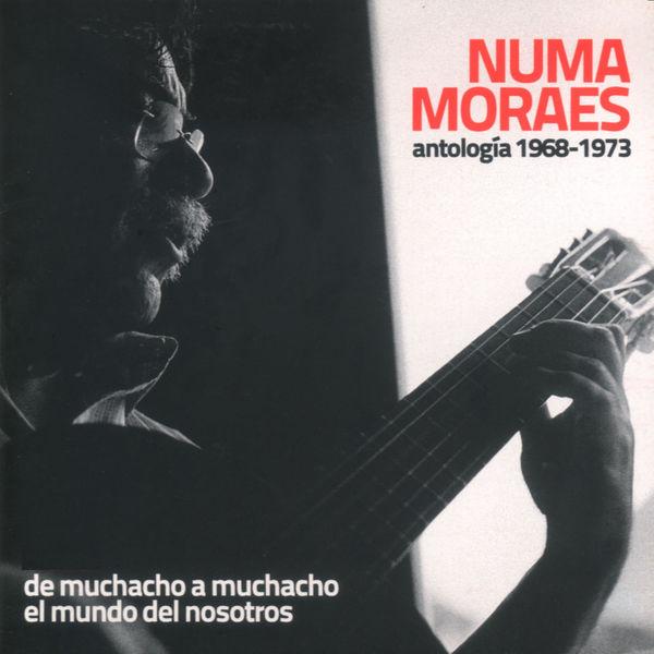 Numa Moraes - Antología 1968 - 1973