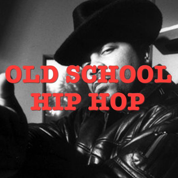 Old School Hip Hop | Various Artists – Download and listen