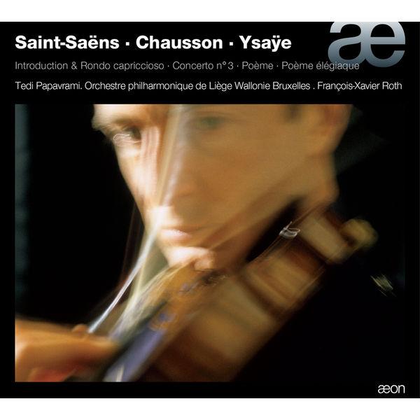 Tedi Papavrami - Saint-Saëns - Chausson - Ysaÿe