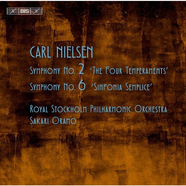 Sakari Oramo - Nielsen : Symphonies Nos. 2 & 6