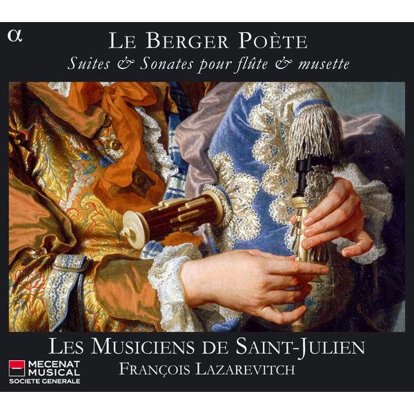 François Lazarevitch - Le Berger poète: Suites & Sonates pour flûte & musette