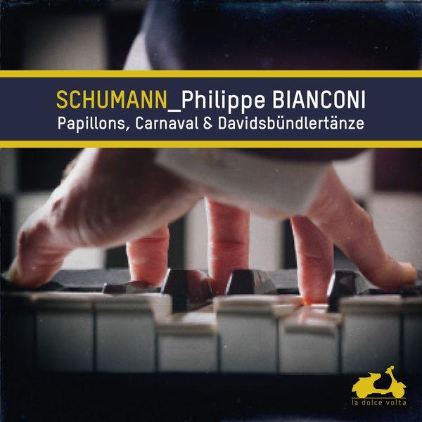 Philippe Bianconi - Schumann: Papillons, Carnaval & Davidsbündlertänze