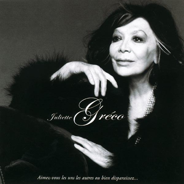 Juliette Gréco - Aimez-vous les uns les autres ou bien disparaissez
